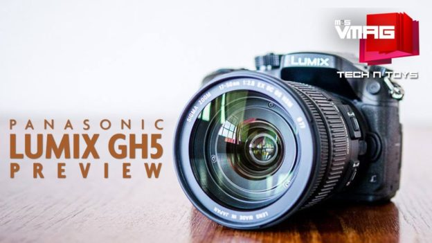 TECH & TOYS: Panasonic Lumix GH5 Preview
