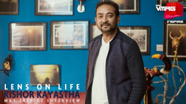 M&S INSPIRE: Lens on Life – Kishor Kayastha